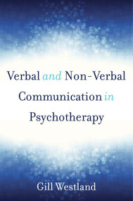 Verbal and Non-Verbal Communication in Psychotherapy by Gill Westland, 9780393709247