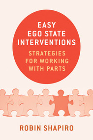 Easy Ego State Interventions (Strategies for Working With Parts) by Robin Shapiro, 9780393709278