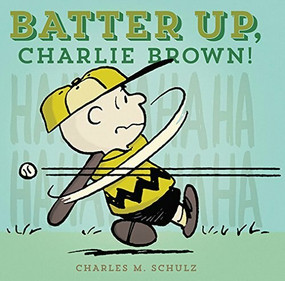 Batter Up, Charlie Brown! by Charles M. Schulz, 9781606997253