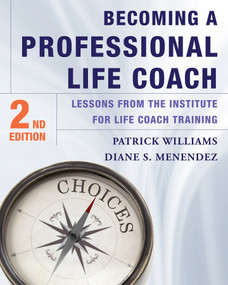 Becoming a Professional Life Coach (Lessons from the Institute of Life Coach Training) by Diane S. Menendez, Patrick Williams, 9780393708363