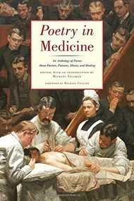 Poetry in Medicine (An Anthology of Poems About Doctors, Patients, Illness and Healing) by Michael Salcman, Michael Collier, 9780892554492