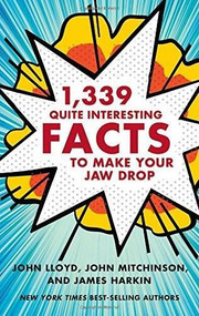 1,339 Quite Interesting Facts to Make Your Jaw Drop by John Lloyd, John Mitchinson, James Harkin, 9780393245608