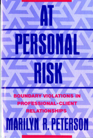 At Personal Risk (Boundary Violations in Professional-Client Relationships) by Marilyn R. Peterson, 9780393710526
