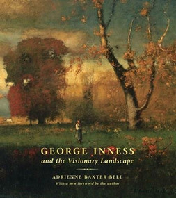 George Inness and the Visionary Landscape by Adrienne Baxter Bell, 9780807600092