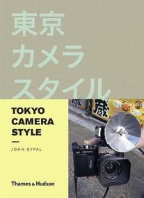 Tokyo Camera Style by John Sypal, 9780500291672