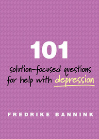 101 Solution-Focused Questions for Help with Depression by Fredrike Bannink, 9780393711103