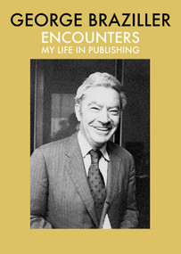 Encounters (My Life in Publishing) by George Braziller, 9780807600160