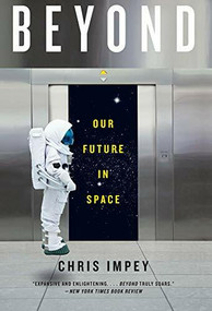 Beyond (Our Future in Space) - 9780393352153 by Chris Impey, 9780393352153