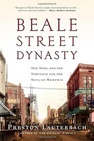Beale Street Dynasty (Sex, Song, and the Struggle for the Soul of Memphis) - 9780393352139 by Preston Lauterbach, 9780393352139