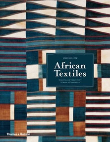 African Textiles (Color and Creativity Across a Continent) by John Gillow, 9780500292211