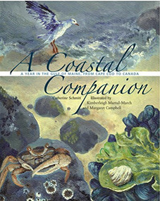 A Coastal Companion (A  Year in the Gulf of Maine, from Cape Cod to Canada) by Catherine Schmitt, Kimberleigh Martul-March, Margaret Campbell, 9780884483038