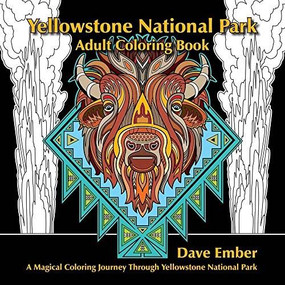 Yellowstone National Park Adult Coloring Book, 9780975896044