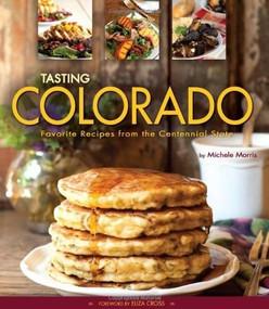 Tasting Colorado by Michele Morris, 9781560375395