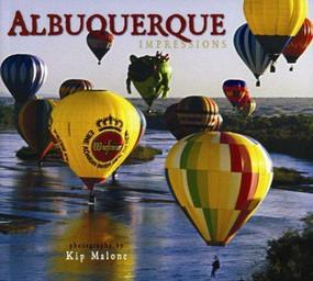 Albuquerque Impressions by Kip Malone, 9781560374671