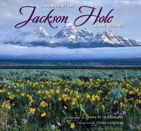 Portrait of Jackson Hole & the Tetons, 9781560374091