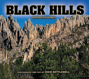 Black Hills Impressions by Dick Kettlewell, 9781560372899