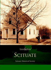 Scituate by Scituate Historical Society, 9780738510552