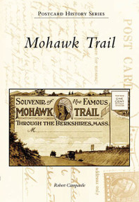 Mohawk Trail by Robert Campanile, 9780738550077