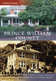 Prince William County by Prince William County/Manassas Convention and Visitors Bureau, 9780738553467
