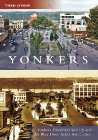 Yonkers by Yonkers Historical Society, 9780738557601