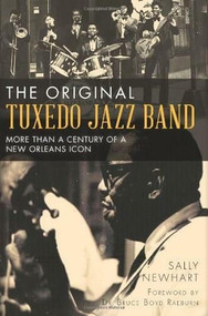 The Original Tuxedo Jazz Band: (More than a Century of a New Orleans Icon) by Sally Newhart, Bruce Boyd, Dr. Raeburn, 9781626190078