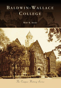 Baldwin-Wallace College by Mary Assad, 9780738551807
