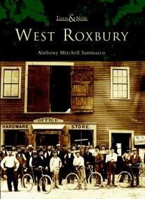 West Roxbury by Anthony Mitchell Sammarco, 9780738512471