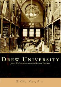 Drew University by John T. Cunningham, Regina Diverio, 9780738504537