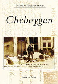 Cheboygan by Matthew J. Friday, 9780738552200