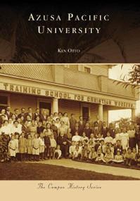Azusa Pacific University by Ken Otto, 9780738559261