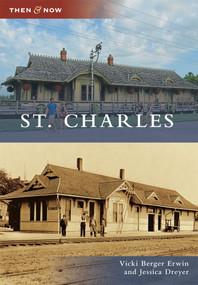 St. Charles by Vicki Berger Erwin, Jessica Dreyer, 9780738583525