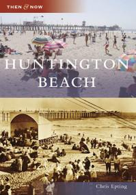 Huntington Beach by Chris Epting, 9780738558288