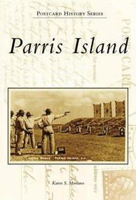 Parris Island - 9780738553610 by Karen S. Montano, 9780738553610