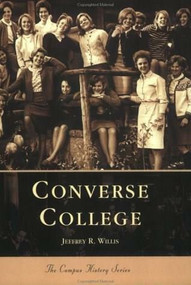 Converse College by Jeffrey R. Willis, 9780738514024