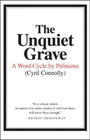 The Unquiet Grave (A Word Cycle by Palinurus) by Cyril Connolly, 9780892550586