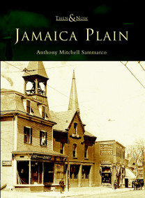 Jamaica Plain by Anthony Mitchell Sammarco, 9780738512464