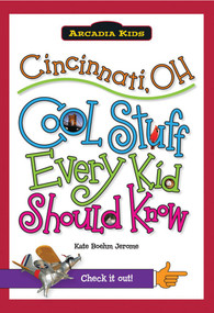 Cincinnati, OH: (Cool Stuff Every Kid Should Know) by Kate Boehm Jerome, 9781439600689