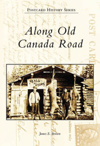 Along Old Canada Road by James E. Benson, 9780738556659