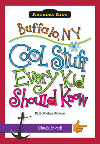 Buffalo, NY: (Cool Stuff Every Kid Should Know) by Kate Boehm Jerome, 9781439600696