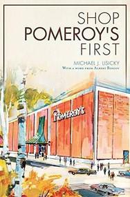 Shop Pomeroy's First by Michael J. Lisicky, Albert Boscov, 9781626195653
