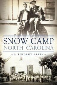 Snow Camp, North Carolina by J. Timothy Allen, 9781609499419