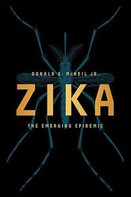 Zika (The Emerging Epidemic) by Donald G. McNeil, 9780393353969