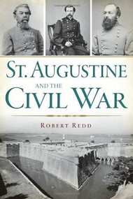 St. Augustine and the Civil War by Robert Redd, 9781609498979