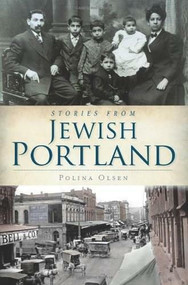 Stories from Jewish Portland by Polina Olsen, 9781609493486