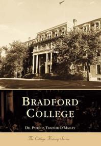 Bradford College by Patricia Trainor O'Malley Ph.D., 9780738504094