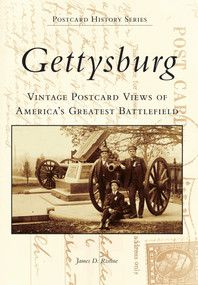 Gettysburg Postcards (Vintage Postcard Views of America's Greatest Battlefield) by James D. Ristine, 9780738503165