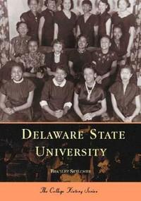 Delaware State University by Bradley Skelcher, 9780738505978