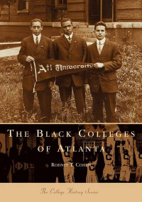 Black Colleges of Atlanta, The by Rodney T. Cohen, 9780738505541