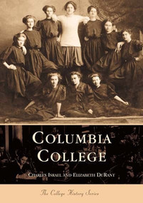 Columbia College by Charles Isreal, Elizabeth Durant, 9780738506890