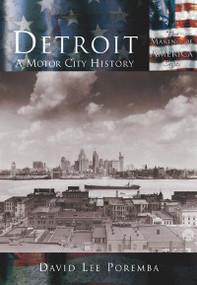 Detroit: (A Motor City History) by David Lee Poremba, 9780738524351